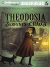 Theodosia and the Serpents of Chaos - R.L. LaFevers, Charlotte Parry