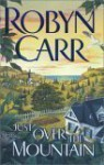 Just Over the Mountain - Robyn Carr