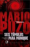 Seis Túmulos Para Munique - Mario Puzo