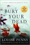 Bury Your Dead: A Chief Inspector Gamache Novel - Louise Penny