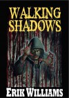 Walking Shadows - A Novel of the End of the World - Erik Williams