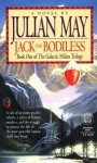 Jack the Bodiless (Galactic Milieu Trilogy) - Julian May