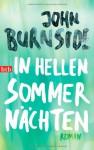 In hellen Sommernächten: Roman - John Burnside, Bernhard Robben