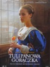 Tulipanowa gorączka - Deborah Moggach