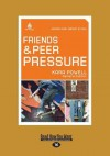 Friends and Peer Pressure: Junior High Group Study (Large Print 16pt) - Kara Powell