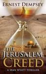The Jerusalem Creed: A Sean Wyatt Thriller - Ernest Dempsey, Jason Whited, Anne Storer