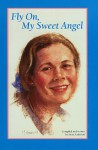 Fly On, My Sweet Angel - Betsy Anderson