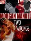 Two Wrongs - Morgan Mandel