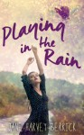 Playing in the Rain - Jane Harvey-Berrick