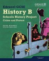 Edexcel Gcse History B: Schools History Project. Crime and Punishment (Option 1b) and Protest, Law and Order in the Twentieth Century (Option - Allan Todd, Martyn Whittock