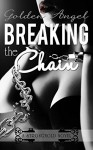 Breaking the Chain (Stronghold Book 6) - Golden Angel