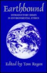 Earthbound: Introductory Essays in Environmental Ethics - Tom Regan