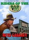 Riders of the Bar 10 (A Bar 10 Western) - Boyd Cassidy, Mike Stotter, Piccadilly Publishing, Ben Bridges