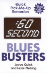 :60 Second Blues Busters: Quick Pick-Me-Up Remedies - Joyce Quick, Lexie Pfetzing