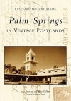 Palm Springs in Vintage Postcards (Postcard History: California) (Postcard History) - Judy Artunian, Mike Oldham
