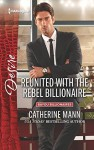 Reunited with the Rebel Billionaire (Bayou Billionaires) - Catherine Mann