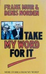 Take My Word For It - Frank Muir, Denis Norden