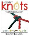 Everyday Knots for Fishermen, Boaters, Climbers, Crafters, and Household Use - Geoffrey Budworth