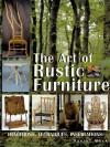 The Art of Rustic Furniture: Traditions, Techniques, Inspirations - Daniel Mack