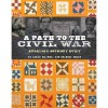 A Path to the Civil War: Aurelia's Journey Quilt - Sarah Maxwell, Dolores Smith