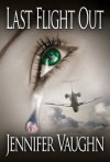 Last Flight Out - Jennifer Vaughn