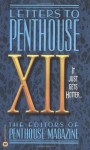 Letters to Penthouse XII: It Just Gets Hotter: v. 12 - Penthouse Magazine