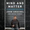 Mind and Matter - Louisa Thomas, John Urschel
