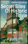Secret Sites of Historic Trivia in San Diego - William Carroll