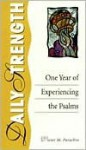 Daily Strength: One Year of Experiencing the Psalms - Victor M. Parachin, Lou Seibert Pappas