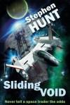 Sliding Void - Stephen Hunt