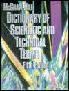 McGraw-Hill Dictionary of Scientific and Technical Terms - Sybil P. Parker