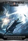 Heliosphere 2265 - Band 17: Kampf um die Zukunft (Science Fiction) - Andreas Suchanek, Arndt Drechsler, Anja Dyck