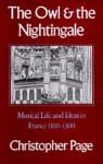 The Owl and the Nightingale: Musical Life and Ideas in France 1100-1300 - Christopher Page