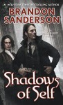 Shadows of Self: A Mistborn Novel - Brandon Sanderson