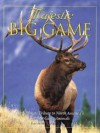Majestic Big Game: The Ultimate Tribute to North America's Greatest Game Animals - Voyageur Press Voyageur Press