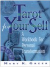 Tarot For Your Self, Second Edition - Mary K. Greer