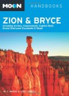 Moon Zion & Bryce: Including Arches, Canyonlands, Capitol Reef, Grand Staircase-Escalante & Moab (Moon Handbooks) - Bill McRae, Judy Jewell