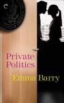 Private Politics - Emma Barry