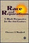 Race and Reparations: A Black Perspective for the Twenty-First Century - Clarence J. Munford, Munford, Clarence Munford, Clarence