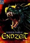 MIttland: Endzeit - Die Drachen-Saga Band 3 von 3 (German Edition) - Volker Ferkau