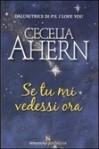 Se tu mi vedessi ora - Cecelia Ahern