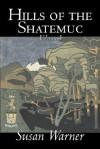 Hills of the Shatemuc, Volume I - Susan Bogert Warner
