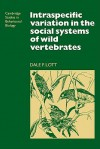 Intraspecific Variation in the Social Systems of Wild Vertebrates - Dale F. Lott