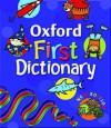Oxford First Dictionary - Evelyn Goldsmith, Andrew Delahunty