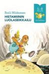 Histamiinin luolaseikkailu - Raili Mikkanen, Jukka Lemmetty