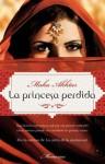 La princesa perdida (Memorias (roca)) (Spanish Edition) - Maha Akhtar, Enrique Alda