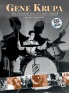 Gene Krupa: The Pictorial Life of a Jazz Legend [With CD] - Bruce H. Klauber