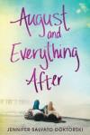 August and Everything After - Jennifer Salvato Doktorski