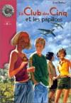 Le Club des Cinq et les papillons - Enid Blyton, Jean Sidobre