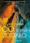 Co ze mnie zostalo - Zhang Kat